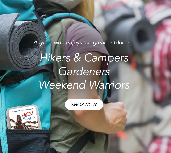 Hikers & campers, gardeners, weekend warriors